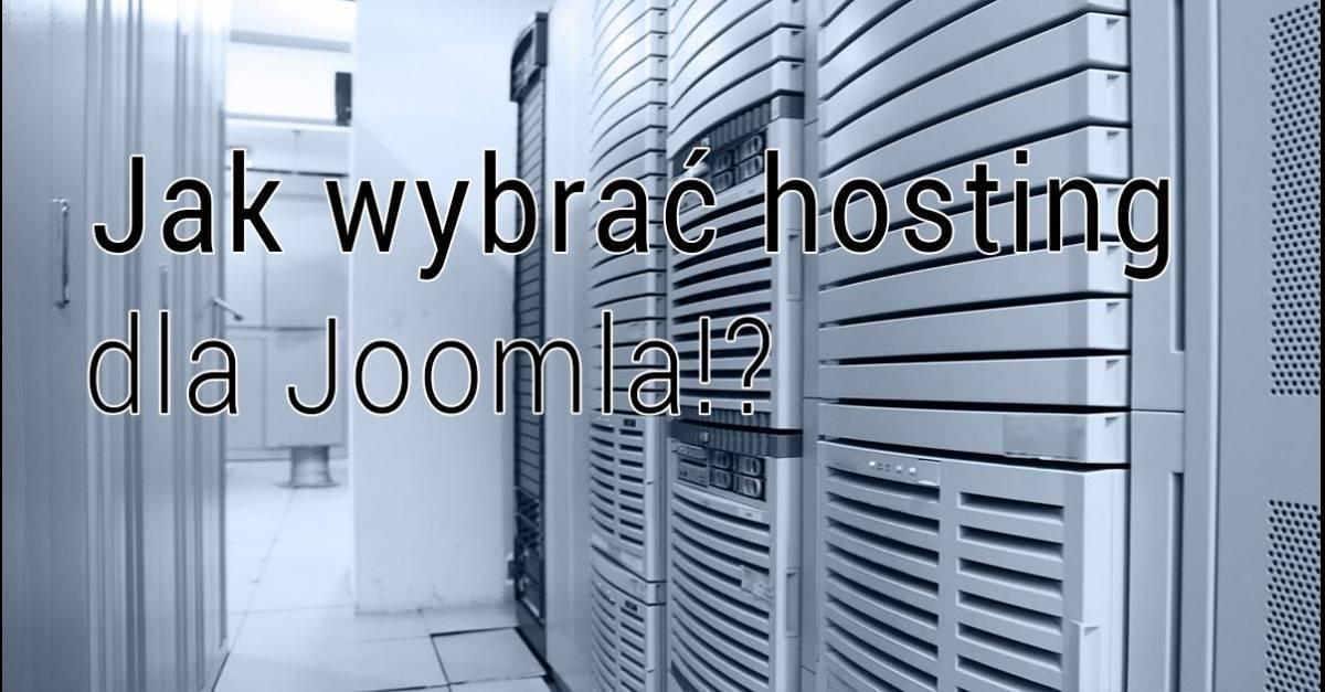 Jak wybrać hosting dla Joomla!?