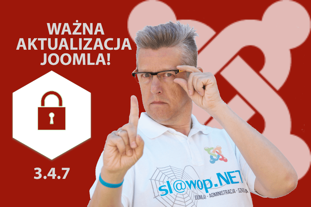 Kolejna ważna poprawka bezpieczeństwa Joomla! 3.4.7